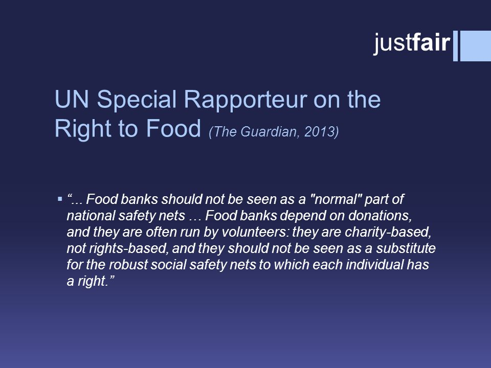 UN Special Rapporteur on the Right to Food (The Guardian, 2013)  ...