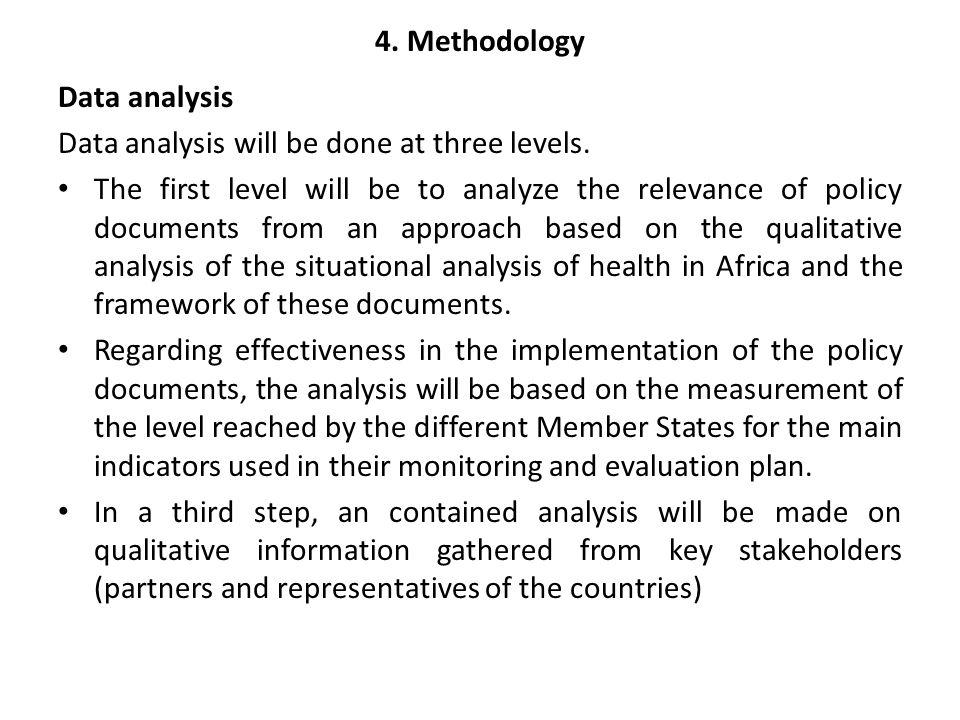 4. Methodology Data analysis Data analysis will be done at three levels.