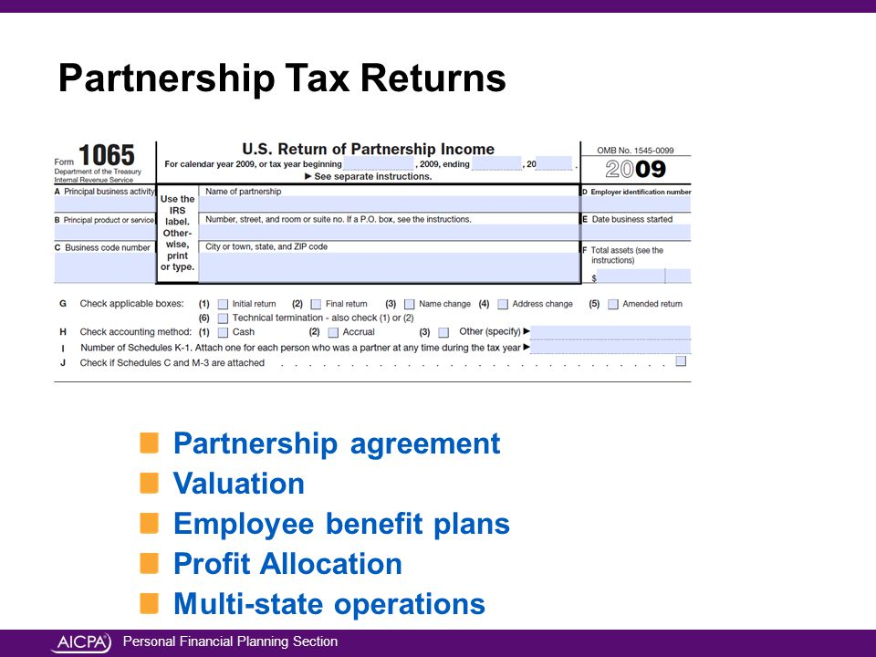Personal Financial Planning Section Partnership agreement Valuation Employee benefit plans Profit Allocation Multi-state operations Partnership Tax Returns