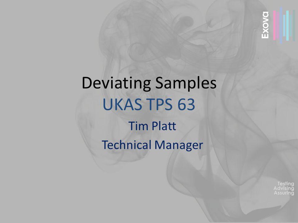 Deviating Samples UKAS TPS 63 Tim Platt Technical Manager