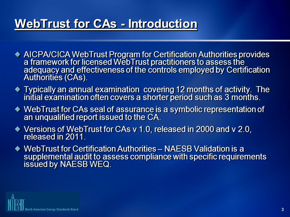 4 WebTrust for CAs - Benefits Framework allows for communication to auditors, customers, business partners, and potential customers.