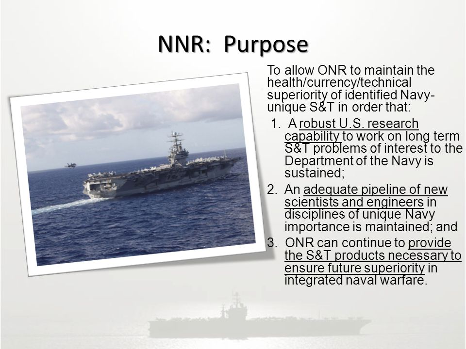 To allow ONR to maintain the health/currency/technical superiority of identified Navy- unique S&T in order that: 1.