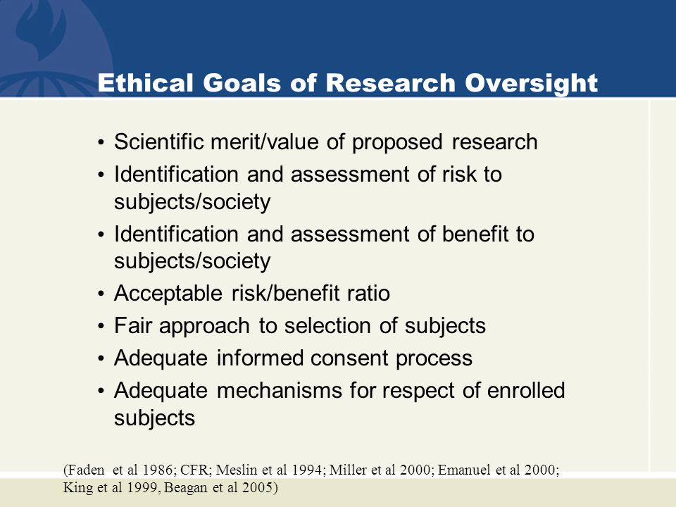 Ethical Goals of Research Oversight How do we convert these concepts into a valid and reliable measure.