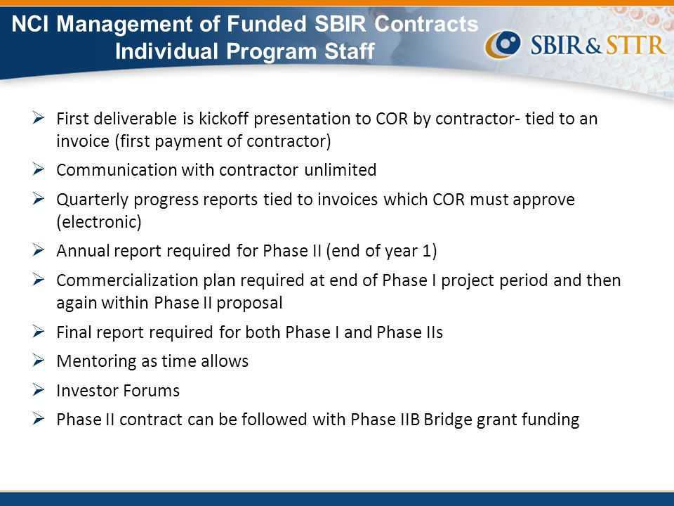 NCI Management of Funded SBIR Contracts Individual Program Staff  First deliverable is kickoff presentation to COR by contractor- tied to an invoice