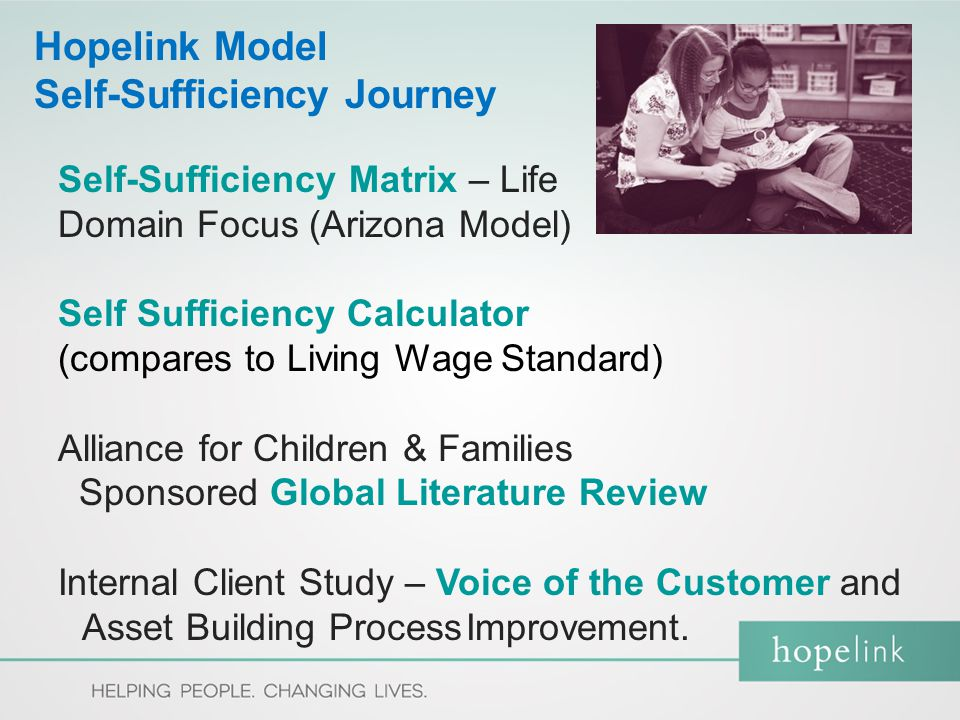 Hopelink's Assumptions and Beliefs:  Self-sufficiency looks different for each person, and is more than just living wage income.