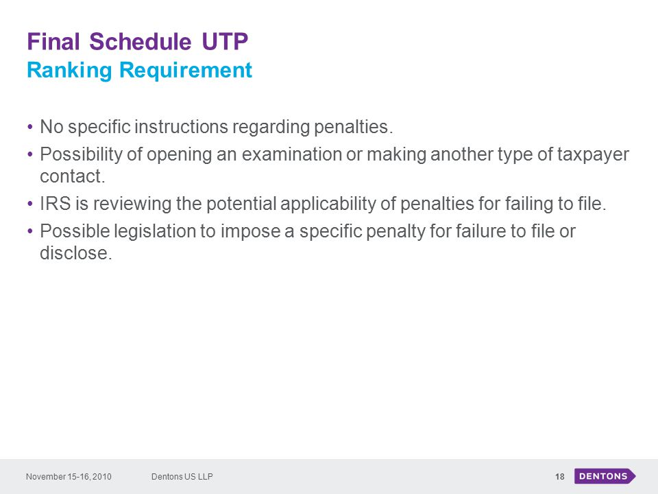 Final Schedule UTP Dentons US LLP18 No specific instructions regarding penalties.