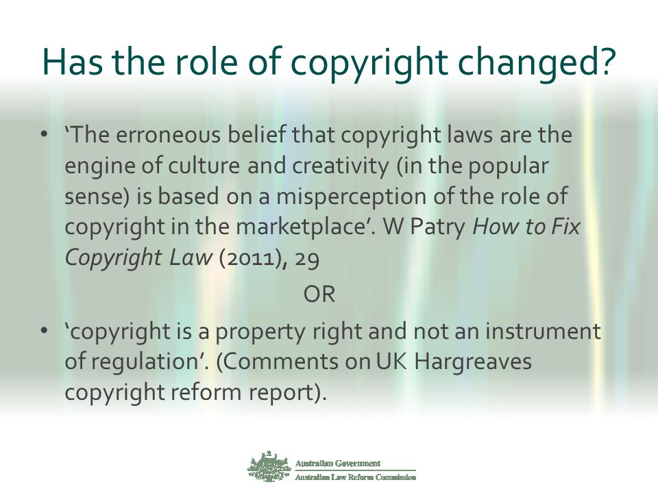 Has the role of copyright changed? 'The erroneous belief that copyright laws are the engine of culture and creativity (in the popular sense) is based