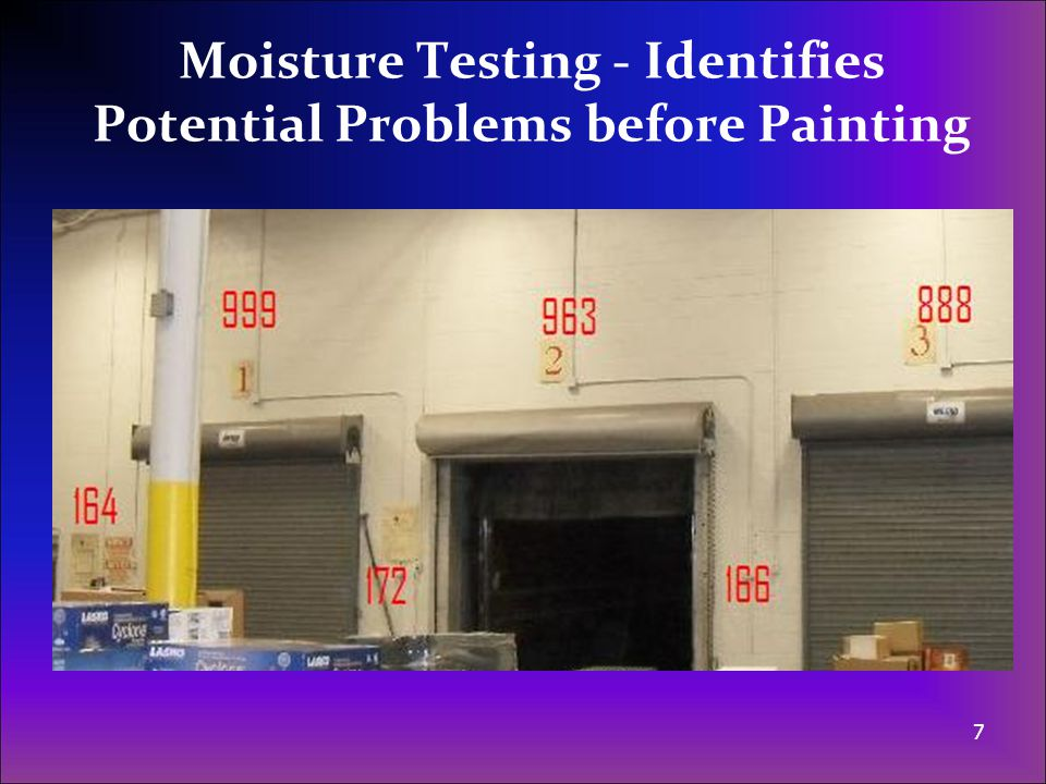 Moisture Testing - Identifies Potential Problems before Painting 7