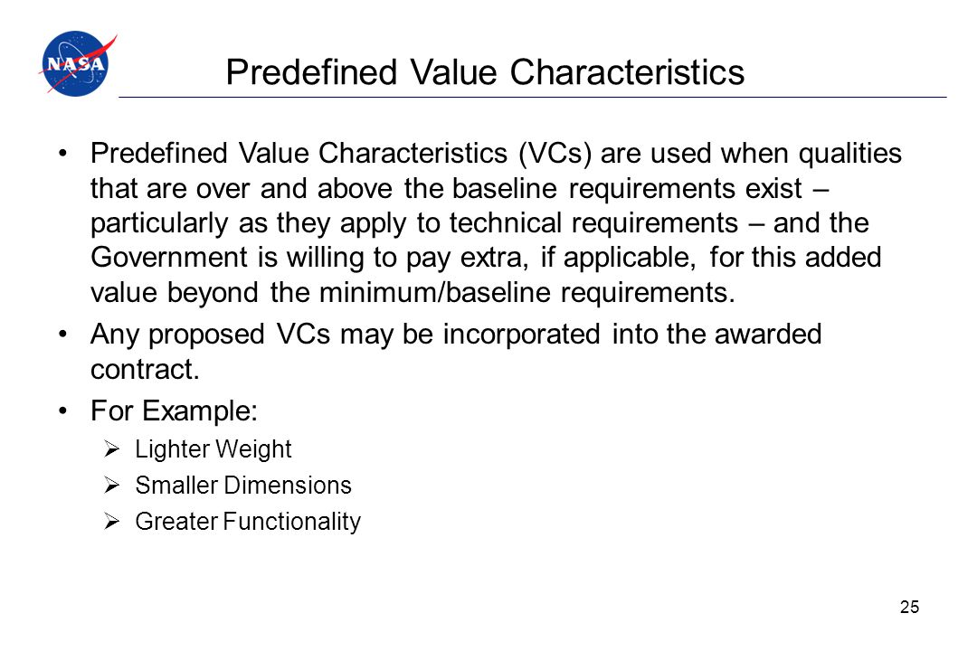 Predefined Value Characteristics Predefined Value Characteristics (VCs) are used when qualities that are over and above the baseline requirements exis