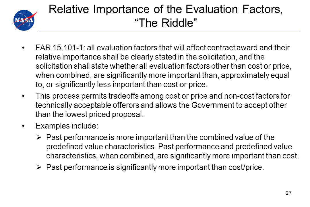 """Relative Importance of the Evaluation Factors, """"The Riddle"""" FAR 15.101-1: all evaluation factors that will affect contract award and their relative im"""