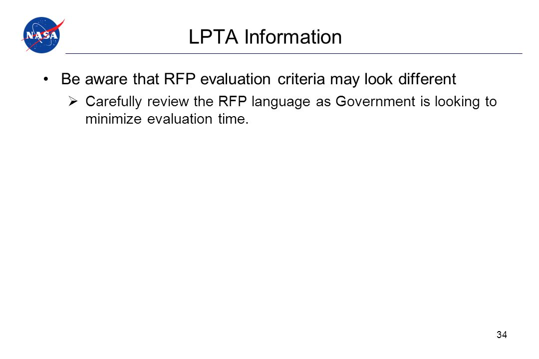 LPTA Information Be aware that RFP evaluation criteria may look different  Carefully review the RFP language as Government is looking to minimize eva
