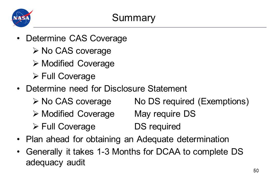 Summary Determine CAS Coverage  No CAS coverage  Modified Coverage  Full Coverage Determine need for Disclosure Statement  No CAS coverageNo DS re
