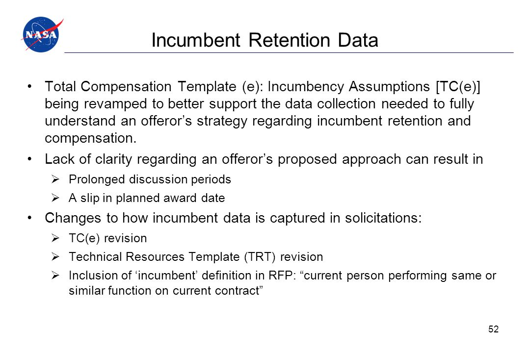 Incumbent Retention Data Total Compensation Template (e): Incumbency Assumptions [TC(e)] being revamped to better support the data collection needed t