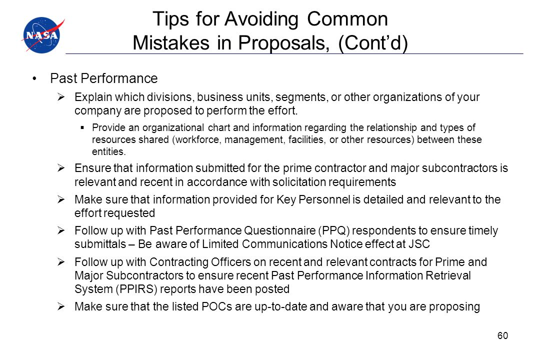 Tips for Avoiding Common Mistakes in Proposals, (Cont'd) Past Performance  Explain which divisions, business units, segments, or other organizations