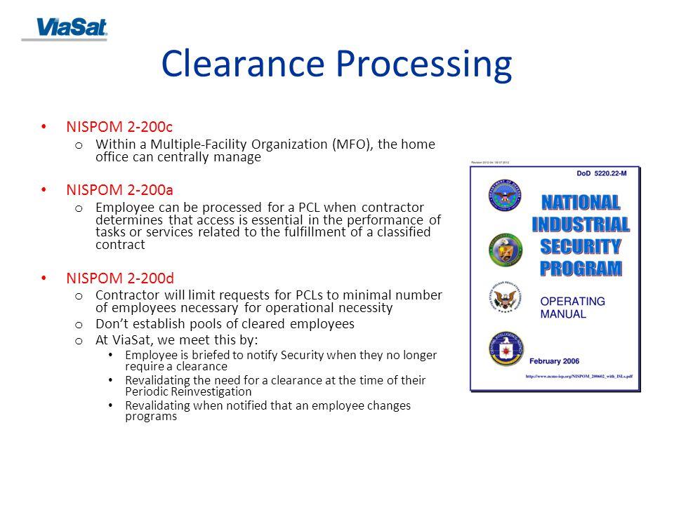 Clearance Processing NISPOM 2-201 o Investigative Requirements  Single Scope Background Investigation (SSBI)  Top Secret  Q (Dept.