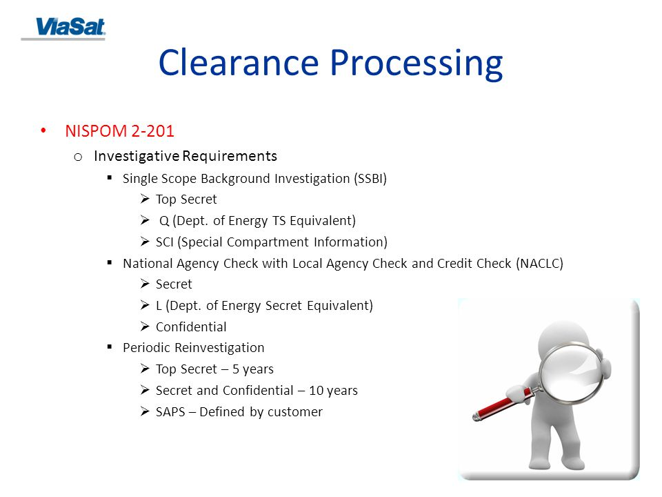 Clearance Processing NISPOM 2-207 o Each applicant must produce evidence of U.S.