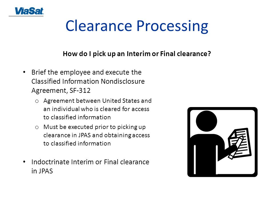 Clearance Processing A date in the NdA field in JPAS means no SF-312 is necessary The date entered in JPAS must be the date the employee signed their original NdA No NdA date shown in the JPAS record means it is your responsibility to add the information SF-312 should be faxed to the PSMO-I: (443) 661-1140 ATTN: SF-312