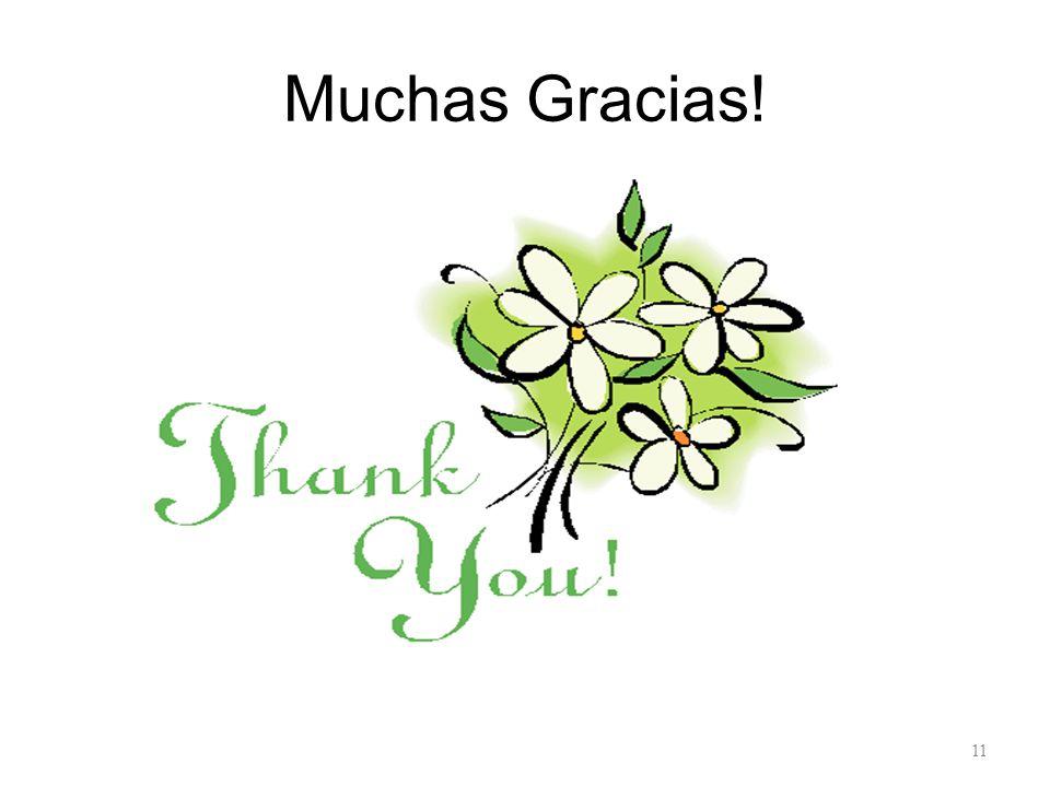 Muchas Gracias! 11