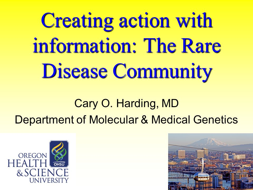 Creating action with information: The Rare Disease Community Cary O.