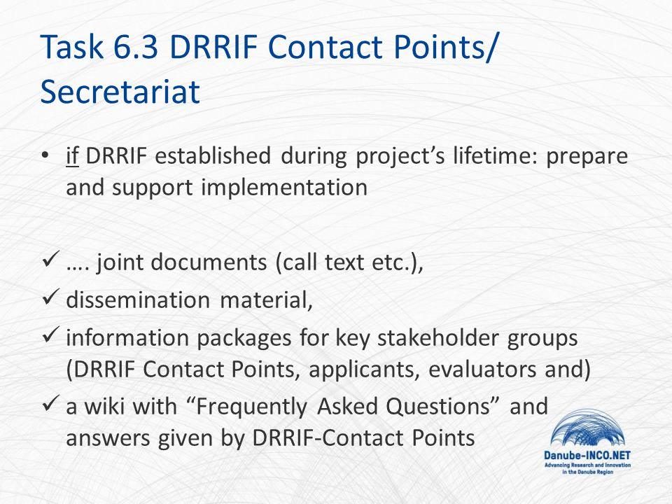 Task 6.3 DRRIF Contact Points/ Secretariat if DRRIF established during project's lifetime: prepare and support implementation ….