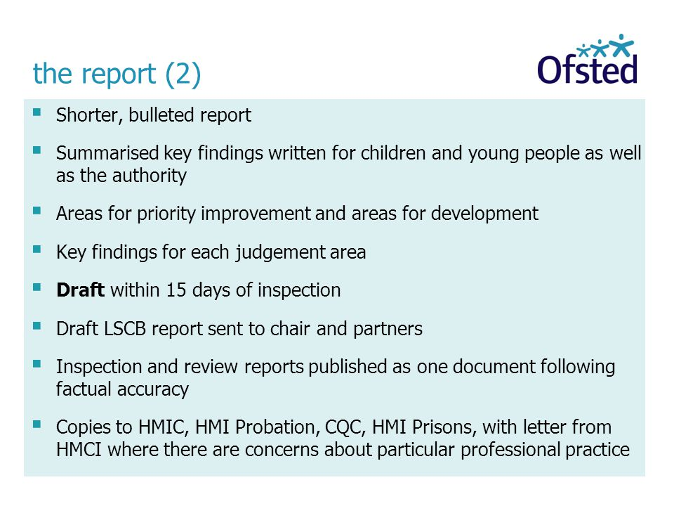 the report (2)  Shorter, bulleted report  Summarised key findings written for children and young people as well as the authority  Areas for priorit