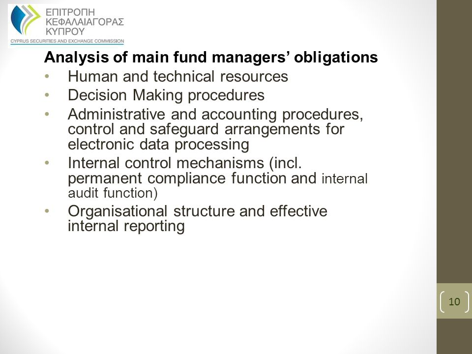 Analysis of main fund managers' obligations Human and technical resources Decision Making procedures Administrative and accounting procedures, control and safeguard arrangements for electronic data processing Internal control mechanisms (incl.