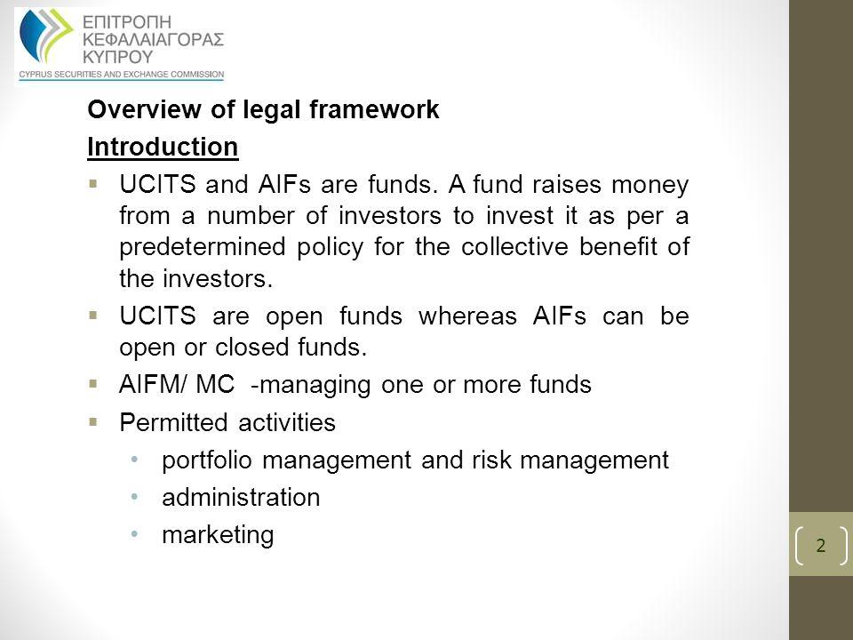 The Framework's benefits  Modern framework equivalent to established financial centers(full transposition of European Directives including ESMA Guidelines)  European passport  Completeness 3