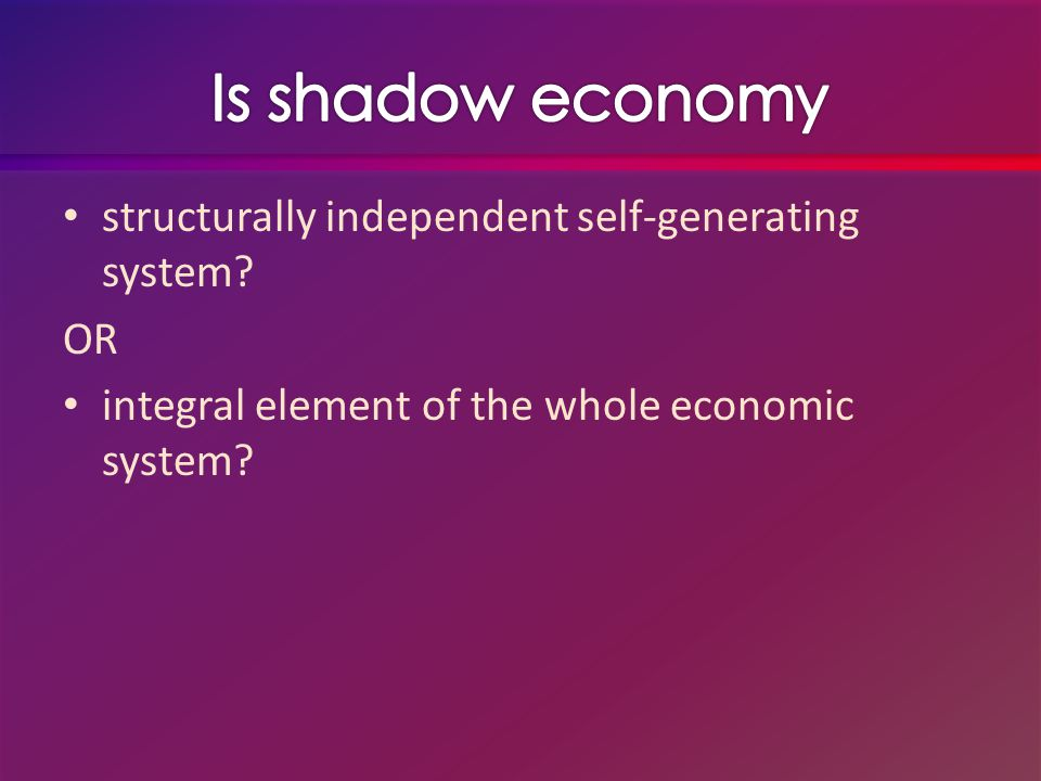 structurally independent self-generating system OR integral element of the whole economic system