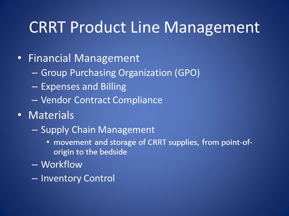 CRRT Product Line Management Financial Management – Group Purchasing Organization (GPO) – Expenses and Billing – Vendor Contract Compliance Materials