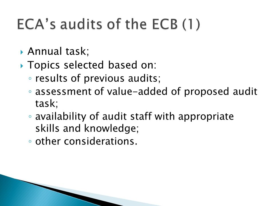  Annual task;  Topics selected based on: ◦ results of previous audits; ◦ assessment of value-added of proposed audit task; ◦ availability of audit staff with appropriate skills and knowledge; ◦ other considerations.