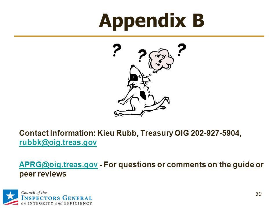 Appendix B Contact Information: Kieu Rubb, Treasury OIG 202-927-5904, rubbk@oig.treas.gov rubbk@oig.treas.gov APRG@oig.treas.govAPRG@oig.treas.gov - F
