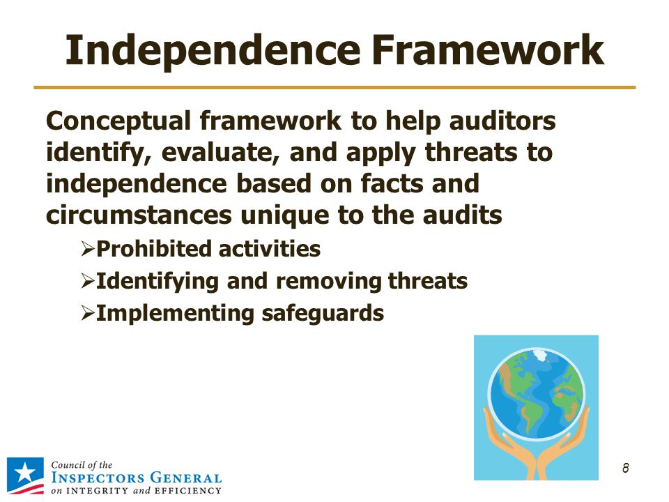 Independence Framework Conceptual framework to help auditors identify, evaluate, and apply threats to independence based on facts and circumstances un