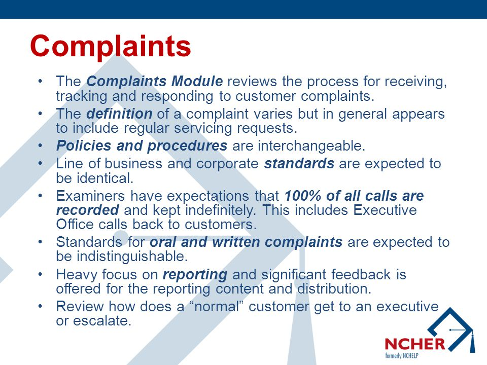 Complaints The Complaints Module reviews the process for receiving, tracking and responding to customer complaints.