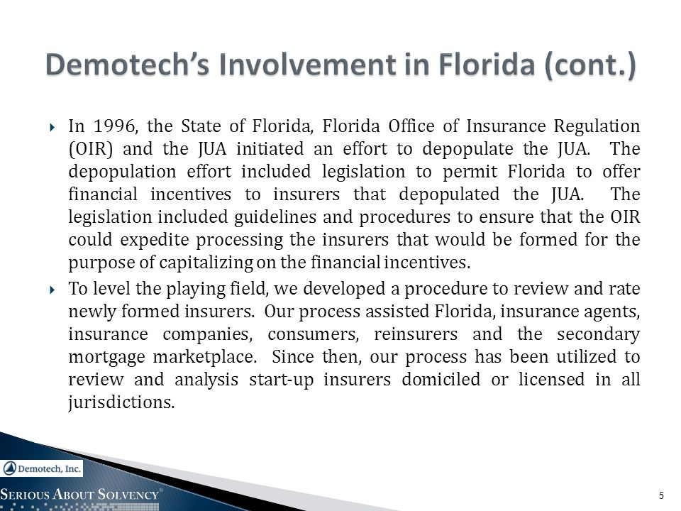  In 1996, the State of Florida, Florida Office of Insurance Regulation (OIR) and the JUA initiated an effort to depopulate the JUA.