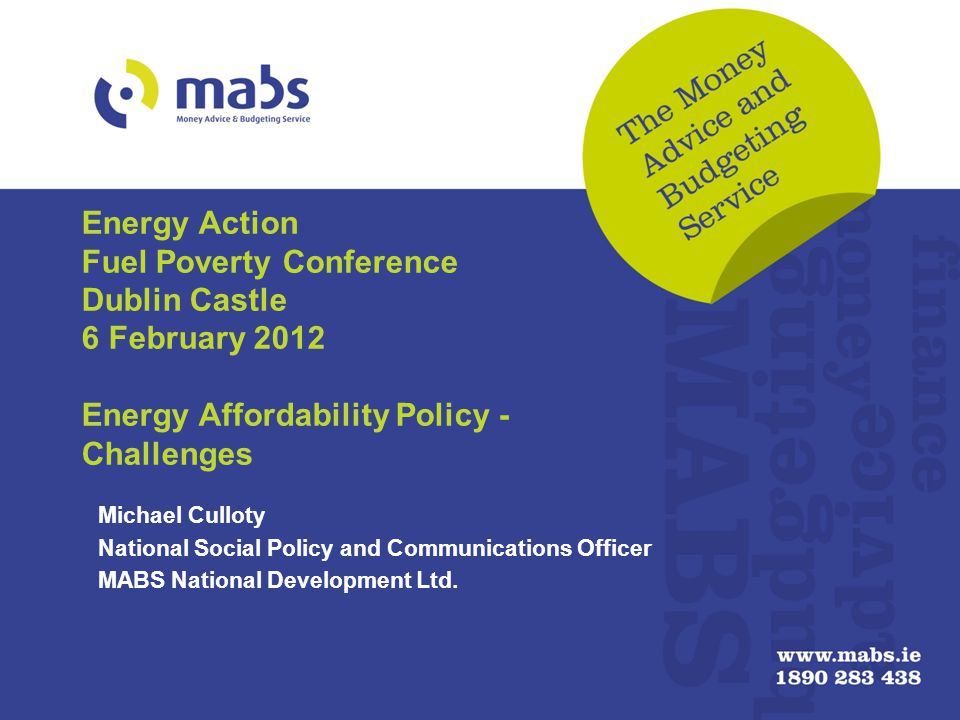 Outline Agenda About MABS Objectives Utility debt - MABS Statistics Affordable Energy Strategy