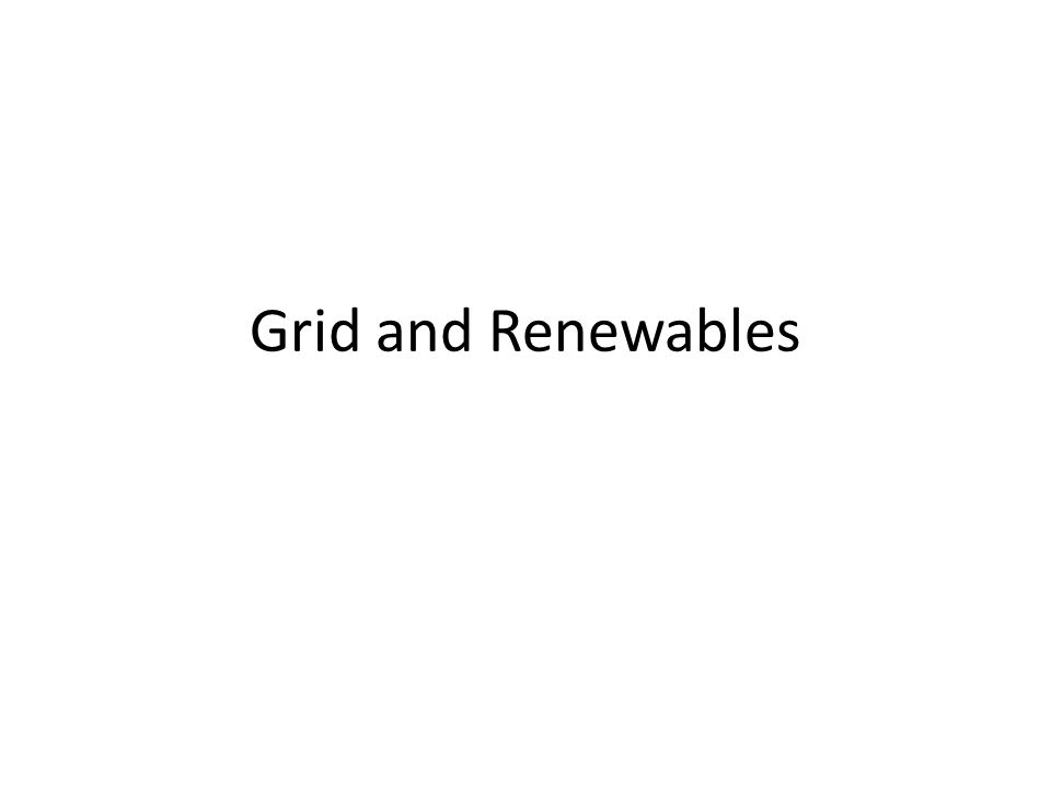 Grid and Renewables