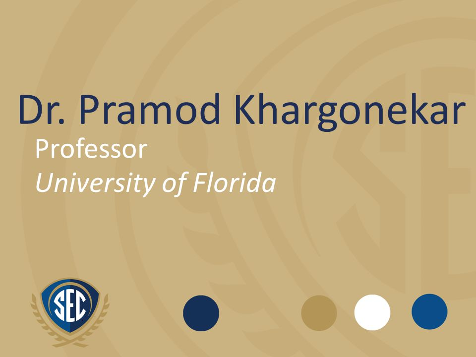 Dr. Pramod Khargonekar Professor University of Florida