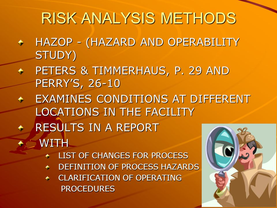 RISK ANALYSIS METHODS HAZOP - (HAZARD AND OPERABILITY STUDY) PETERS & TIMMERHAUS, P.