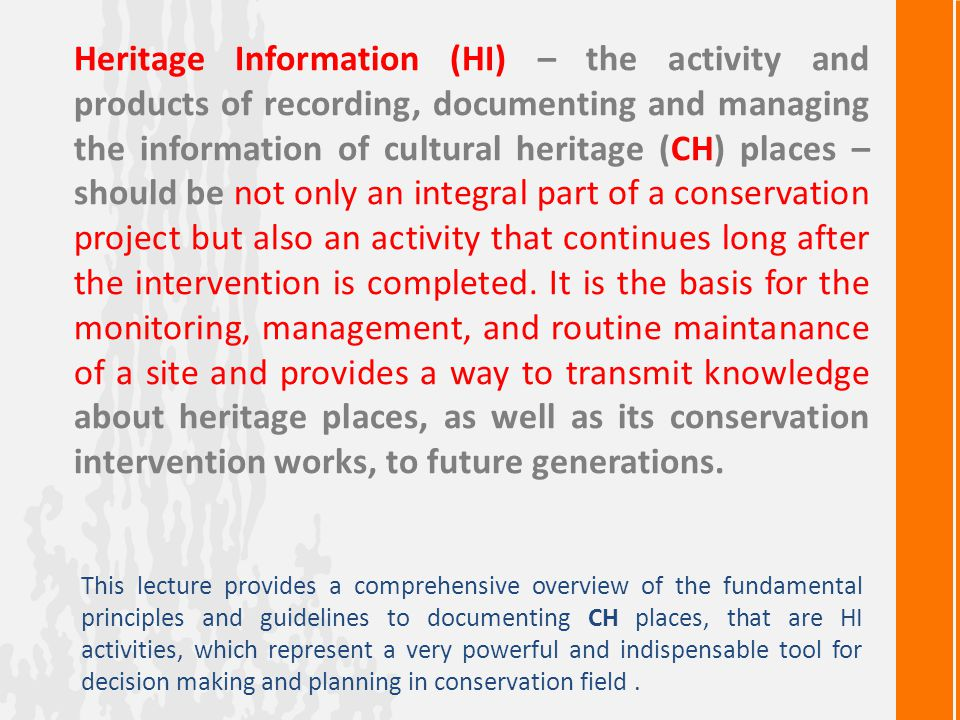 HI activities represent essential activities of all phases oh the conservation process and must be fully integrated into this process.