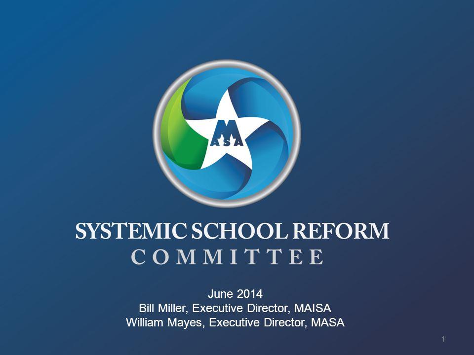 June 2014 Bill Miller, Executive Director, MAISA William Mayes, Executive Director, MASA 1