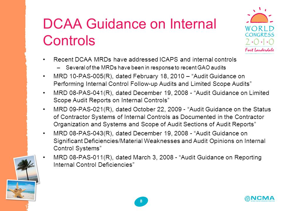 8 DCAA Guidance on Internal Controls Recent DCAA MRDs have addressed ICAPS and internal controls –Several of the MRDs have been in response to recent