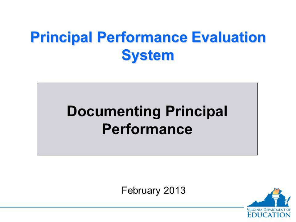 Documenting Principal Performance Principal Performance Evaluation System February 2013
