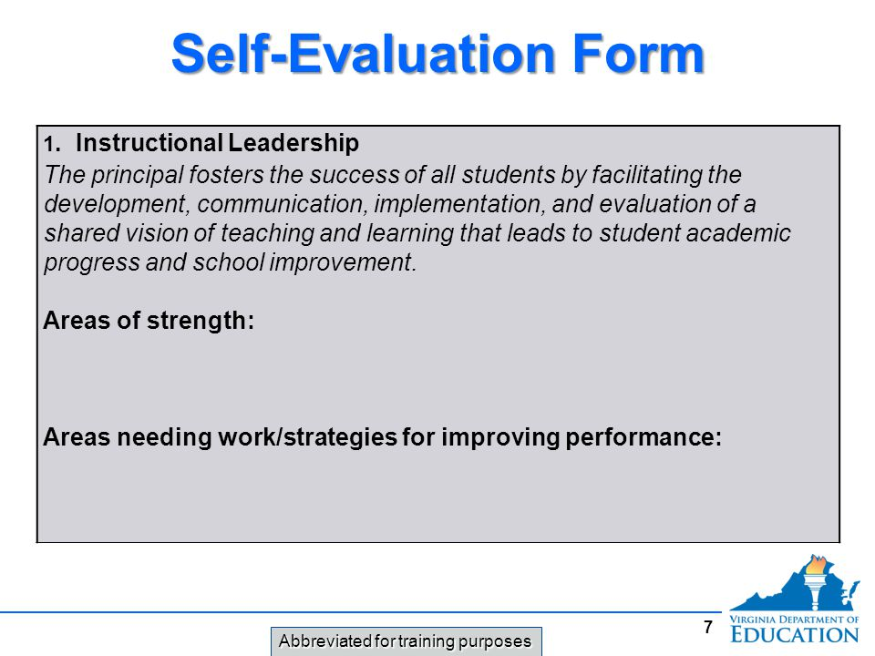 Self-Evaluation Form 1. Instructional Leadership The principal fosters the success of all students by facilitating the development, communication, imp