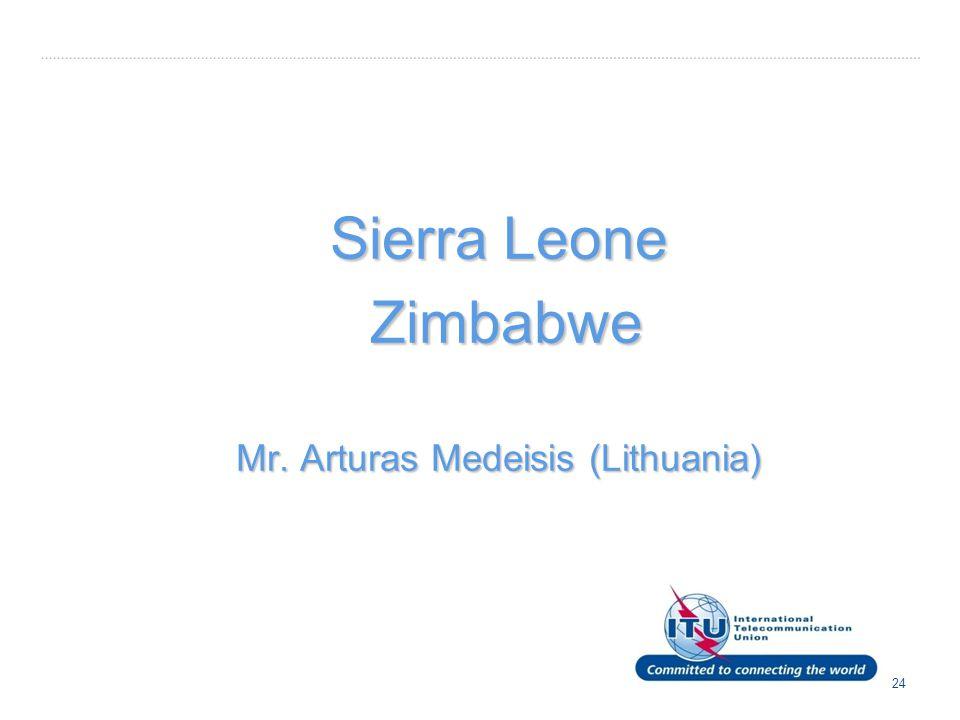 text 24 Sierra Leone Zimbabwe Zimbabwe Mr. Arturas Medeisis (Lithuania)