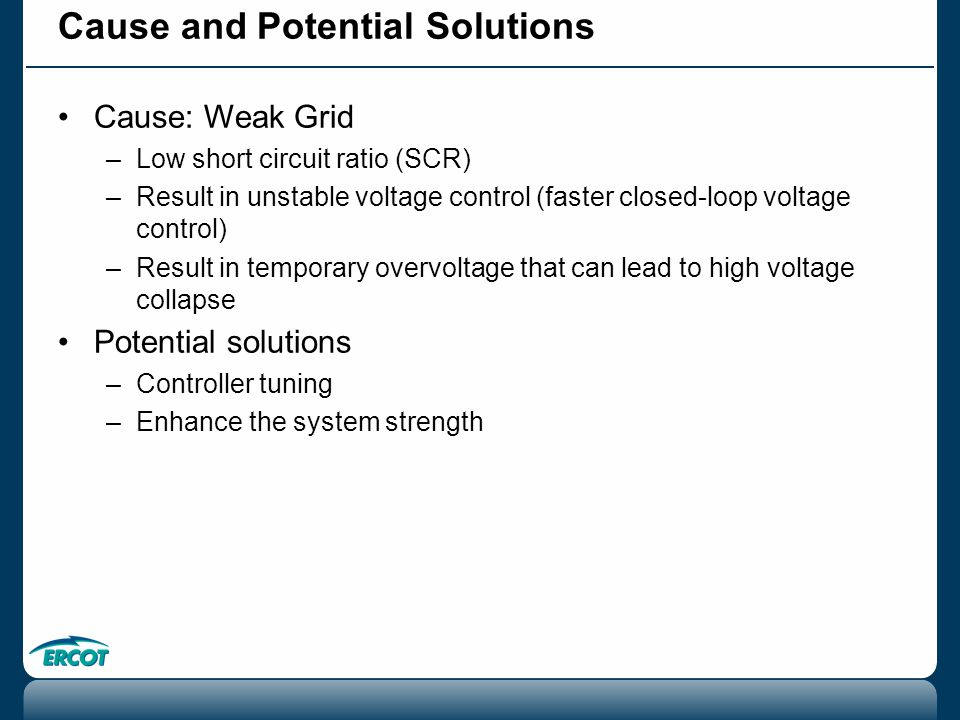 Operation Experience Short Circuit Ratio (SCR): Normal: 3 Outage: Less than 2