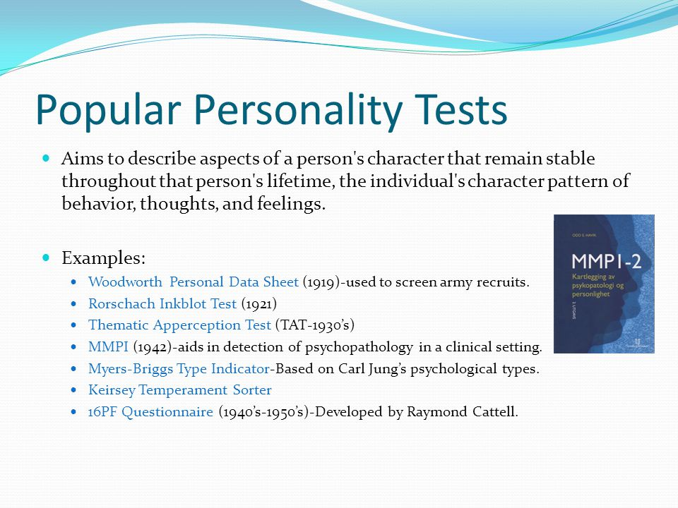 Popular Personality Tests Aims to describe aspects of a person's character that remain stable throughout that person's lifetime, the individual's char