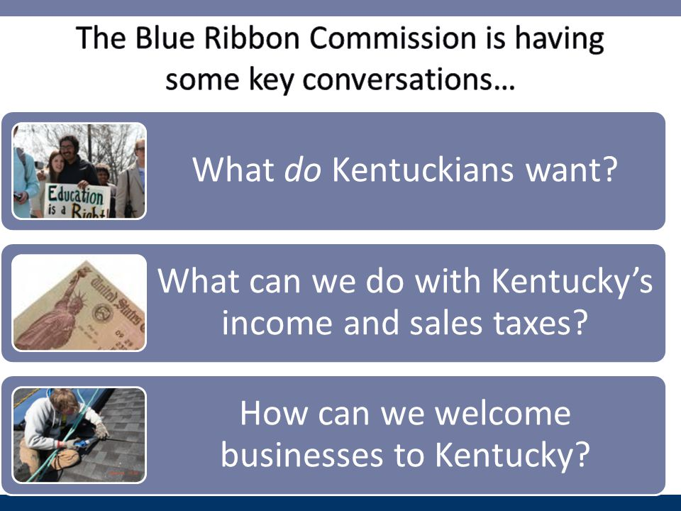 What do Kentuckians want. What can we do with Kentucky's income and sales taxes.