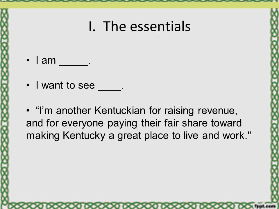 I.The essentials I am _____. I want to see ____.