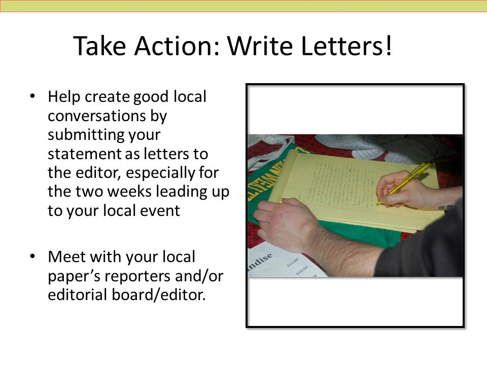 Take Action: Write Letters.