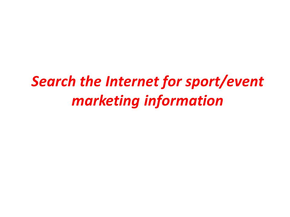 Search the Internet for sport/event marketing information